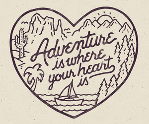 adventure, heart, and quotes image