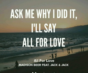 Lyrics, all for love, and madison beer image