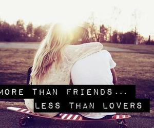 friends, lovers, and quote image