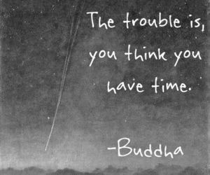 quotes, Buddha, and time image