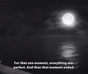 moment, sad, and perfect image