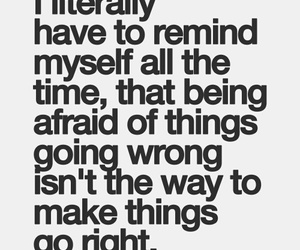 quotes, Right, and afraid image
