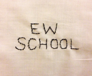 school, ew, and tumblr image