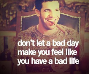 Drake, quote, and life image