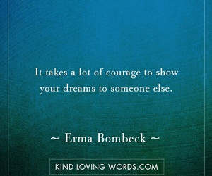 courage, dreams, and kindness image
