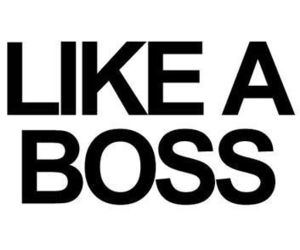 boss, quote, and like a boss image