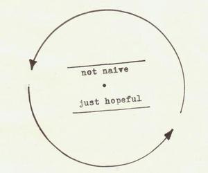 hope, hopeful, and naive image