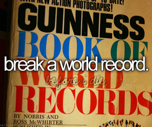 guinness, record, and before i die image