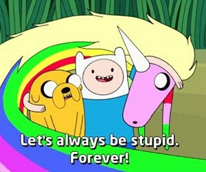 stupid, adventure time, and forever image