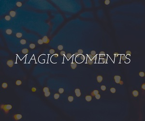 magic, moments, and quotes image