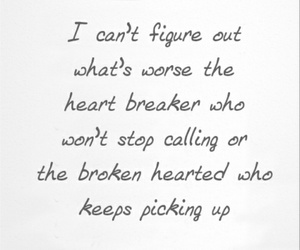 broken hearted, heartbreaker, and quotes image