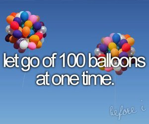 balloons, before i die, and Dream image
