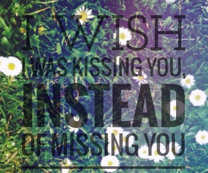 quote, kiss, and missing you image
