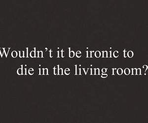 die, ironic, and funny image