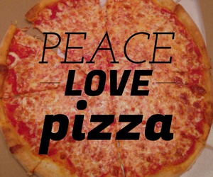 pizza, peace, and quote image