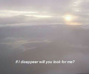 quotes, sad, and disappear image