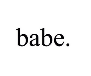 babe, sweet, and quotes image
