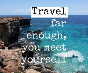 travel, quotes, and life image