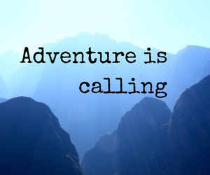 adventure, calling, and quotes image
