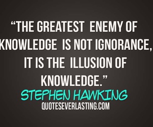 knowledge, quotes, and stephen hawking image