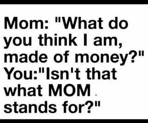 mom, money, and funny image