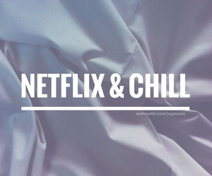 chill, netflix, and quotes image