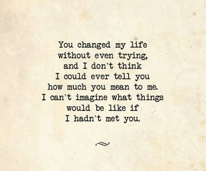 you changed me, word porn, and if i never met you image