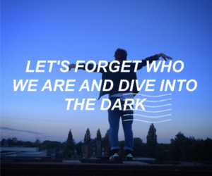 dark, quote, and grunge image
