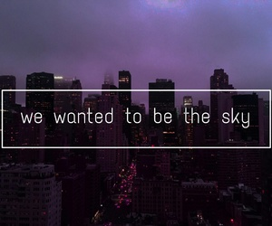 downtown, we wanted to be the sky, and purple image