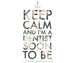 dentist, future, and keep calm image