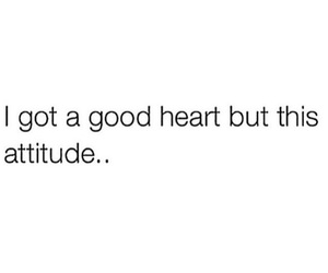 heart, attitude, and good image