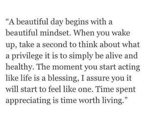 alive, worth living, and appreciate image
