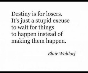 quote, blair waldorf, and destiny image