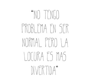 frase, normal, and locura image