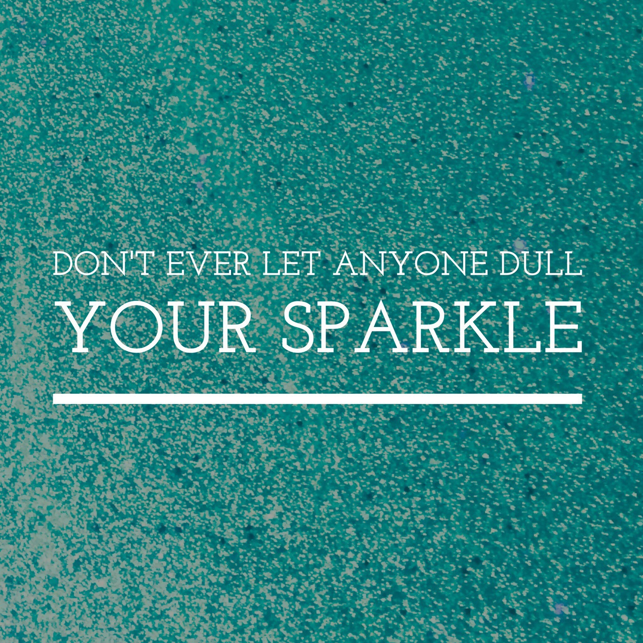 Don\'t ever let anyone dull your sparkle | via @chelseapearl ...