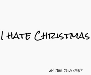 christmas, hate, and negative image