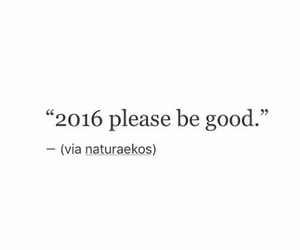 2016, quote, and good image