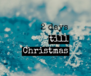 christmas, countdown, and 2 days image