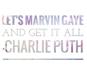 charlie puth, Lyrics, and marvin gaye image
