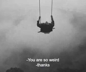 weird, grunge, and quotes image