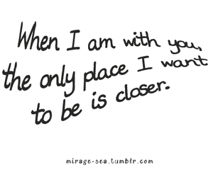 closer, quote, and text image