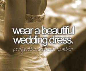wedding, dress, and before i die image