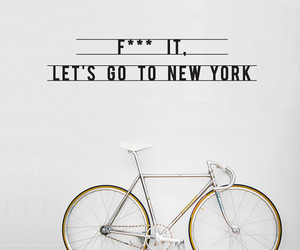 bike, fuck it, and let's go image