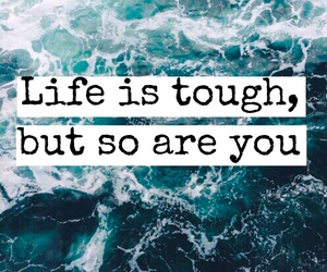 life, quote, and tough image