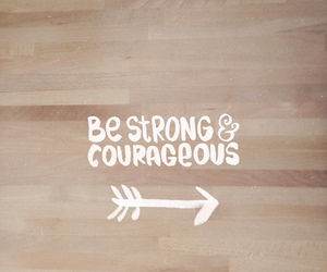 quote, strong, and courageous image