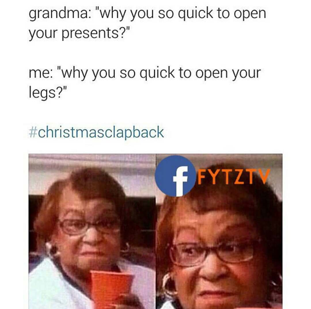 Christmas Clapbacks.Image About Funny In Thanksgiving Christmas Clapbacks By