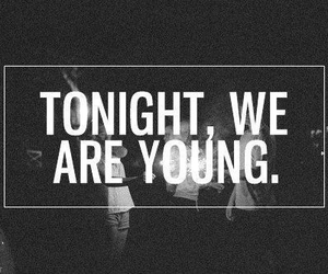 young, tonight, and quotes image
