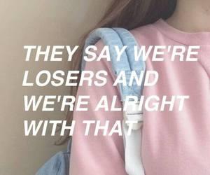 quotes, loser, and Lyrics image