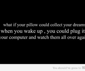 Dream, pillow, and text image