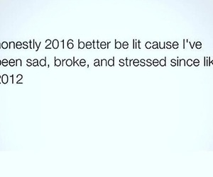 2016, broke, and funny image